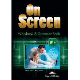 Зошит On Screen B1+ Workbook & Grammar Book