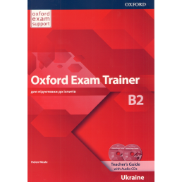 Книга вчителя Oxford Exam Trainer B2 Teacher's Guide